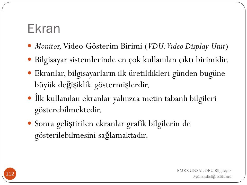 Ekran Monitor, Video Gösterim Birimi (VDU:Video Display Unit)