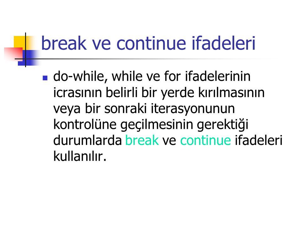 break ve continue ifadeleri