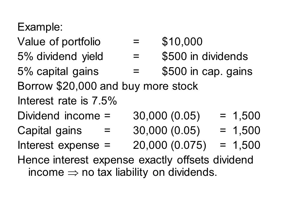 Example: Value of portfolio = $10,000. 5% dividend yield = $500 in dividends. 5% capital gains = $500 in cap. gains.