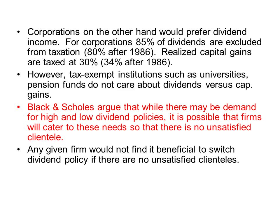 Corporations on the other hand would prefer dividend income