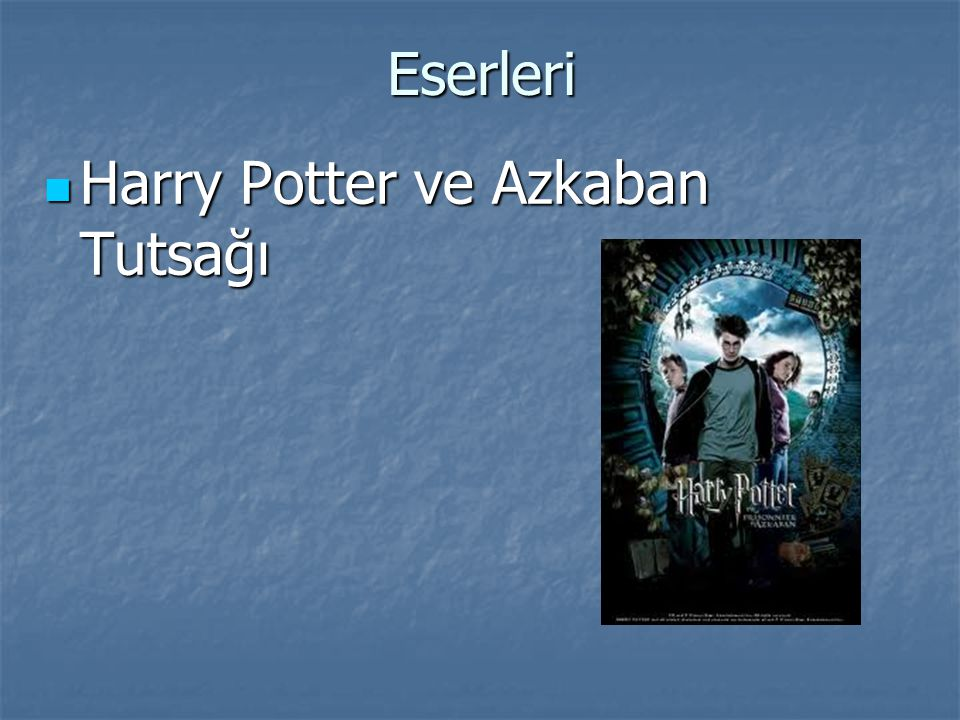 Eserleri Harry Potter ve Azkaban Tutsağı