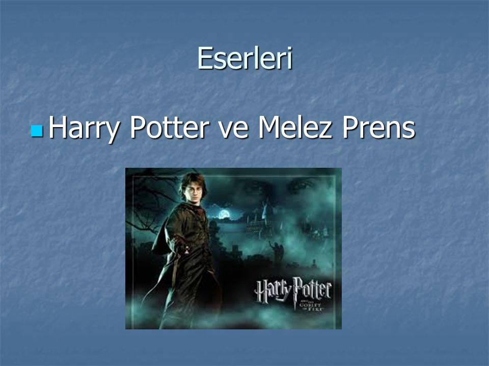 Eserleri Harry Potter ve Melez Prens