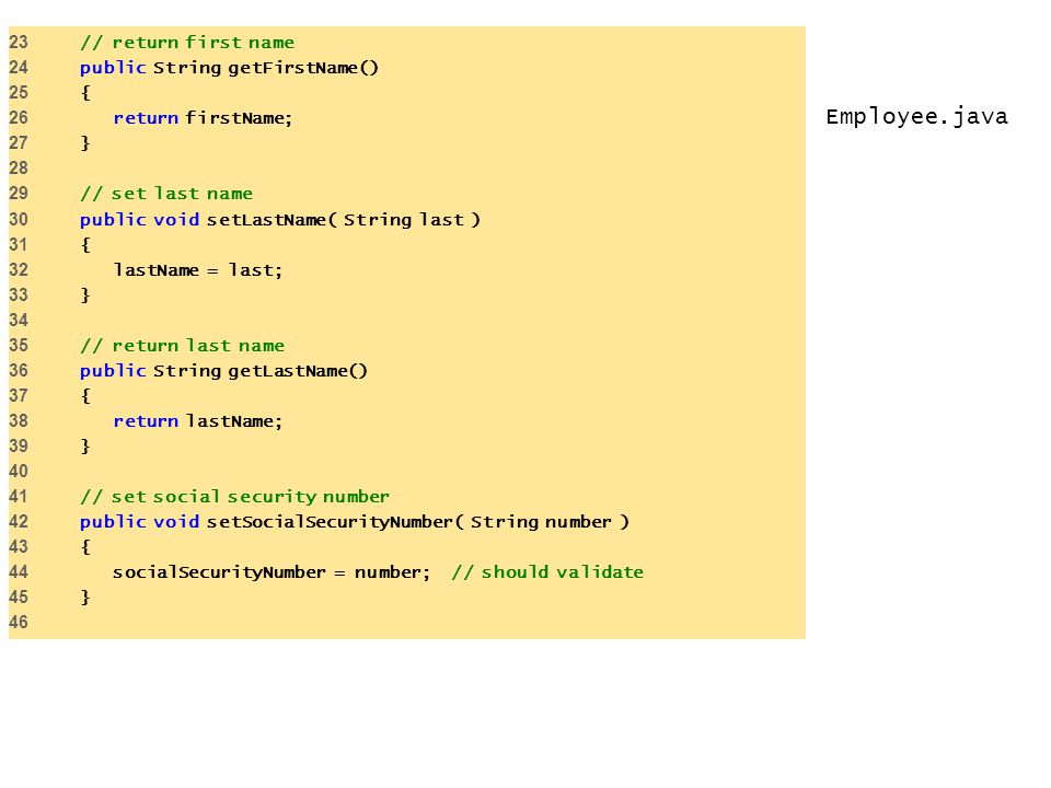 Employee.java 23 // return first name 24 public String getFirstName()