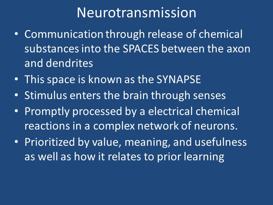 Neurotransmission Communication through release of chemical substances into the SPACES between the axon and dendrites.