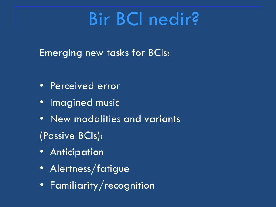 Bir BCI nedir Emerging new tasks for BCIs: Perceived error
