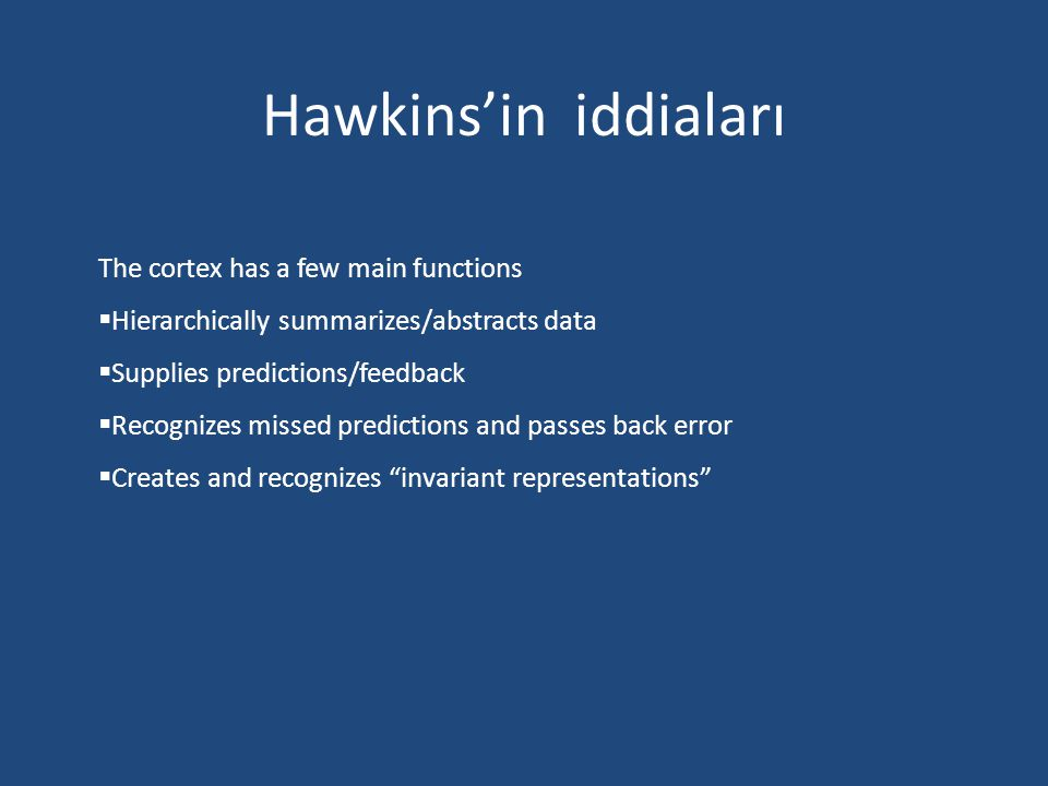 Hawkins'in iddiaları The cortex has a few main functions