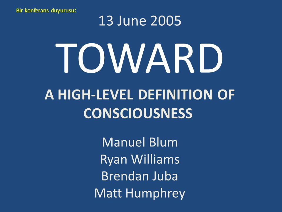 A HIGH-LEVEL DEFINITION OF CONSCIOUSNESS