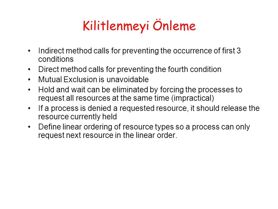 Kilitlenmeyi Önleme Indirect method calls for preventing the occurrence of first 3 conditions.