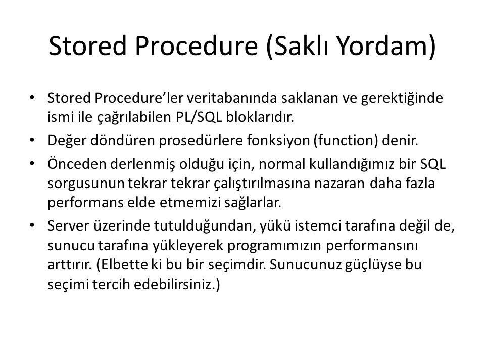 Stored Procedure (Saklı Yordam)