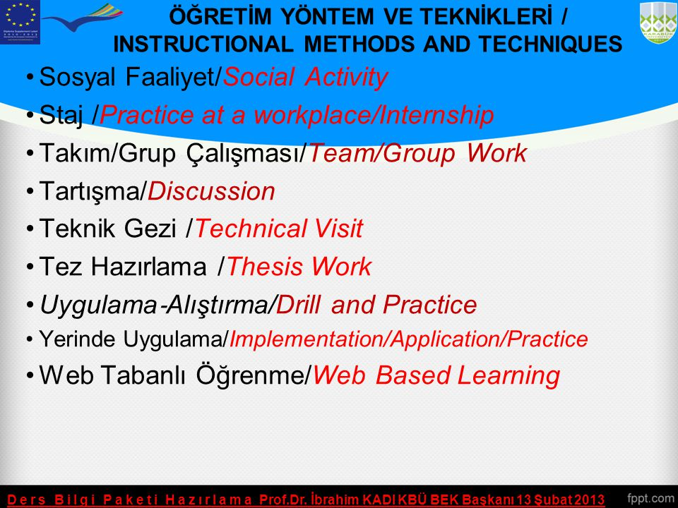 ÖĞRETİM YÖNTEM VE TEKNİKLERİ / INSTRUCTIONAL METHODS AND TECHNIQUES