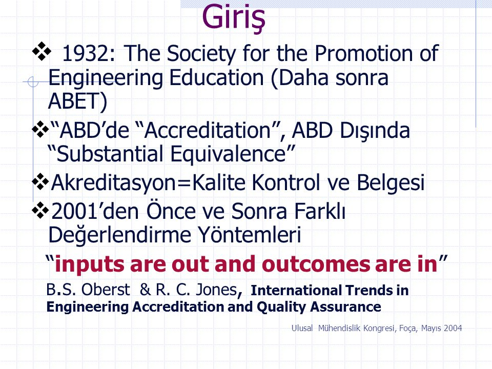 Giriş 1932: The Society for the Promotion of Engineering Education (Daha sonra ABET) ABD'de Accreditation , ABD Dışında Substantial Equivalence