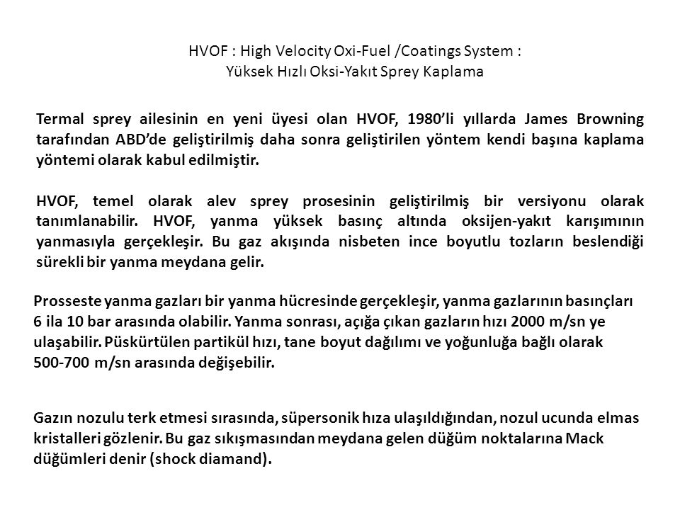 HVOF : High Velocity Oxi-Fuel /Coatings System :