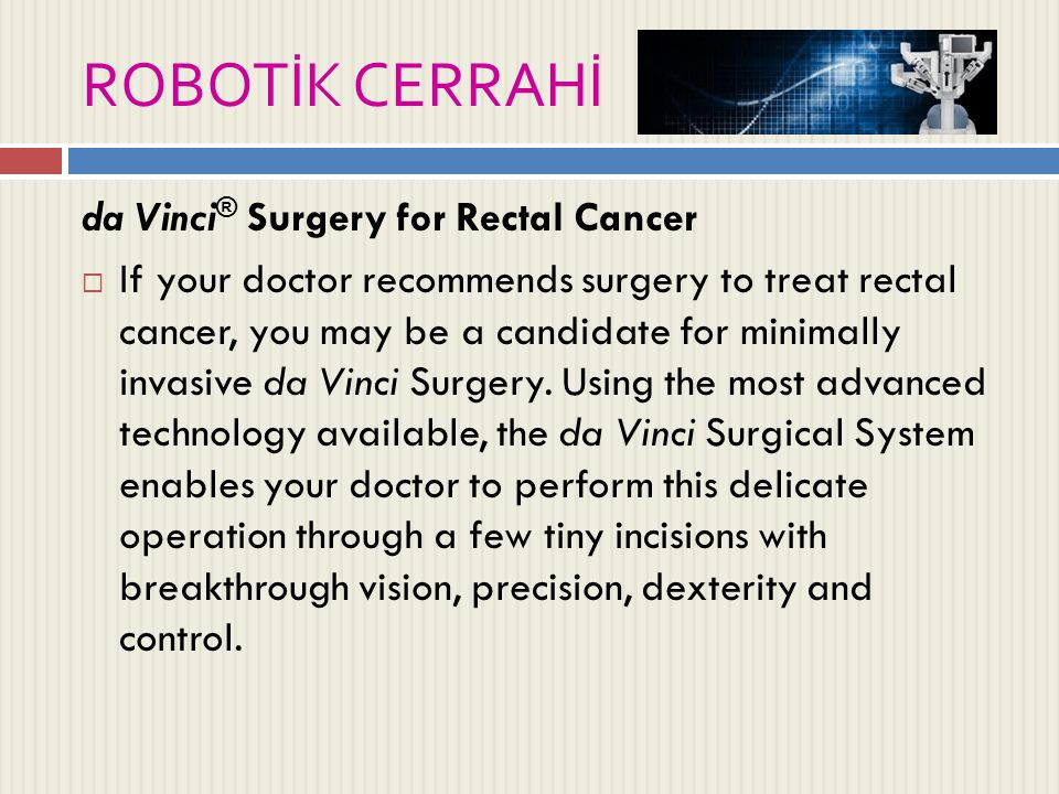 ROBOTİK CERRAHİ da Vinci® Surgery for Rectal Cancer