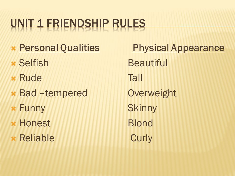 Unit 1 Friendship Rules Personal Qualities Physical Appearance
