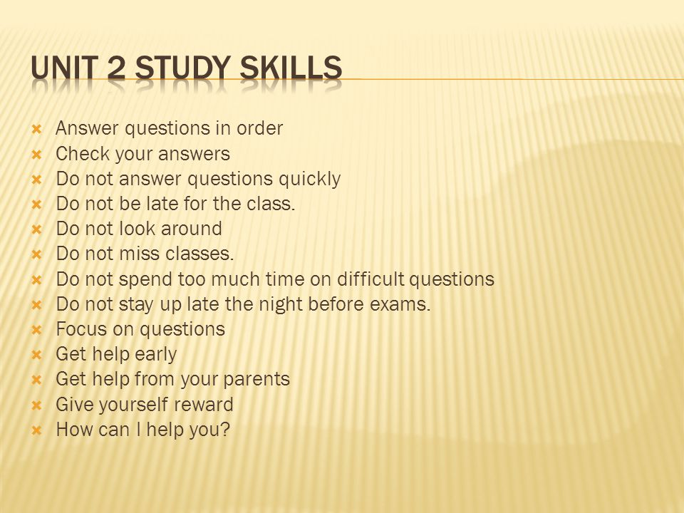 Unit 2 Study Skills Answer questions in order Check your answers