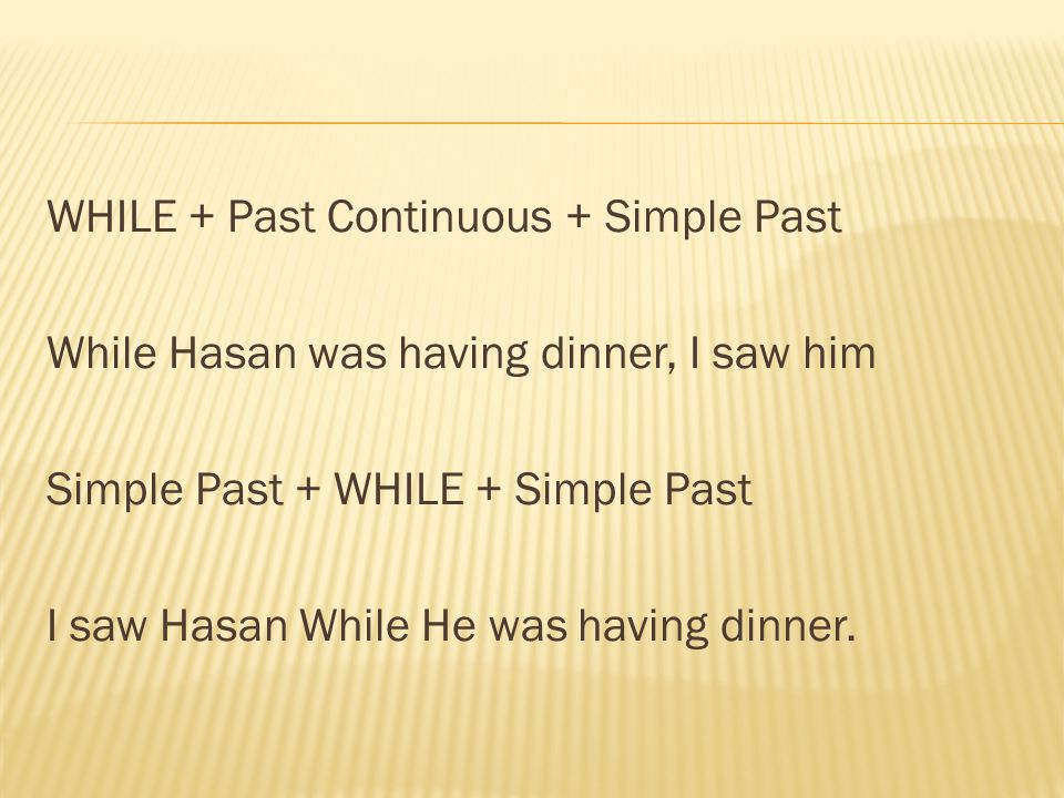 WHILE + Past Continuous + Simple Past