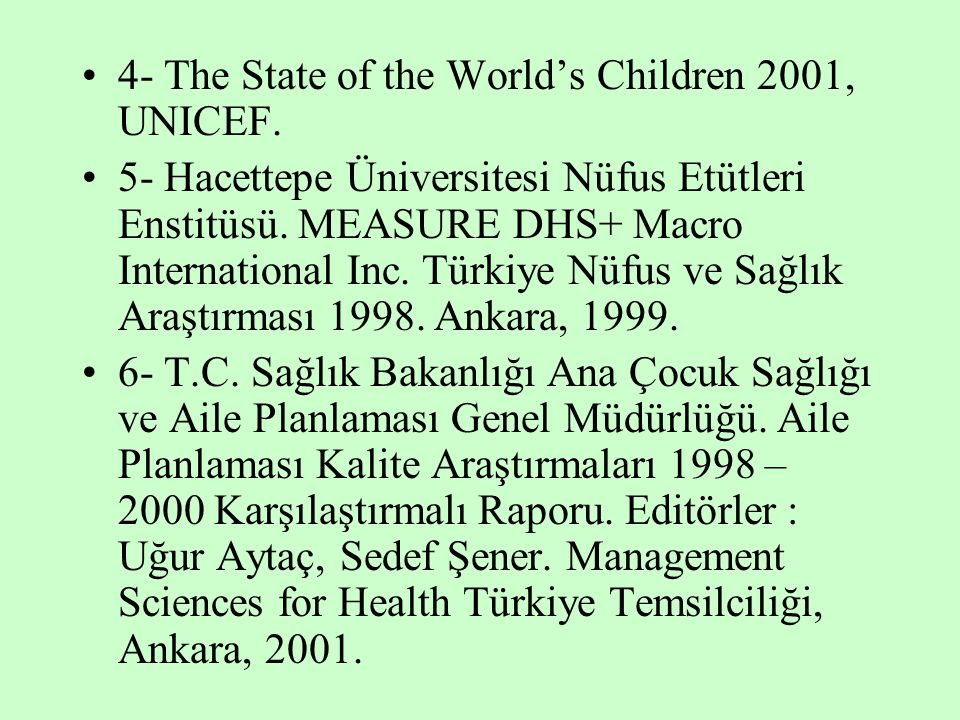 4- The State of the World's Children 2001, UNICEF.
