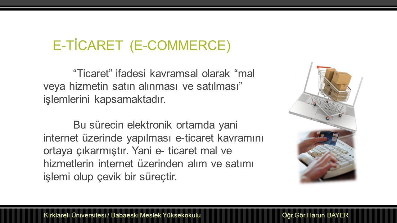 E-TİCARET (E-COMMERCE)