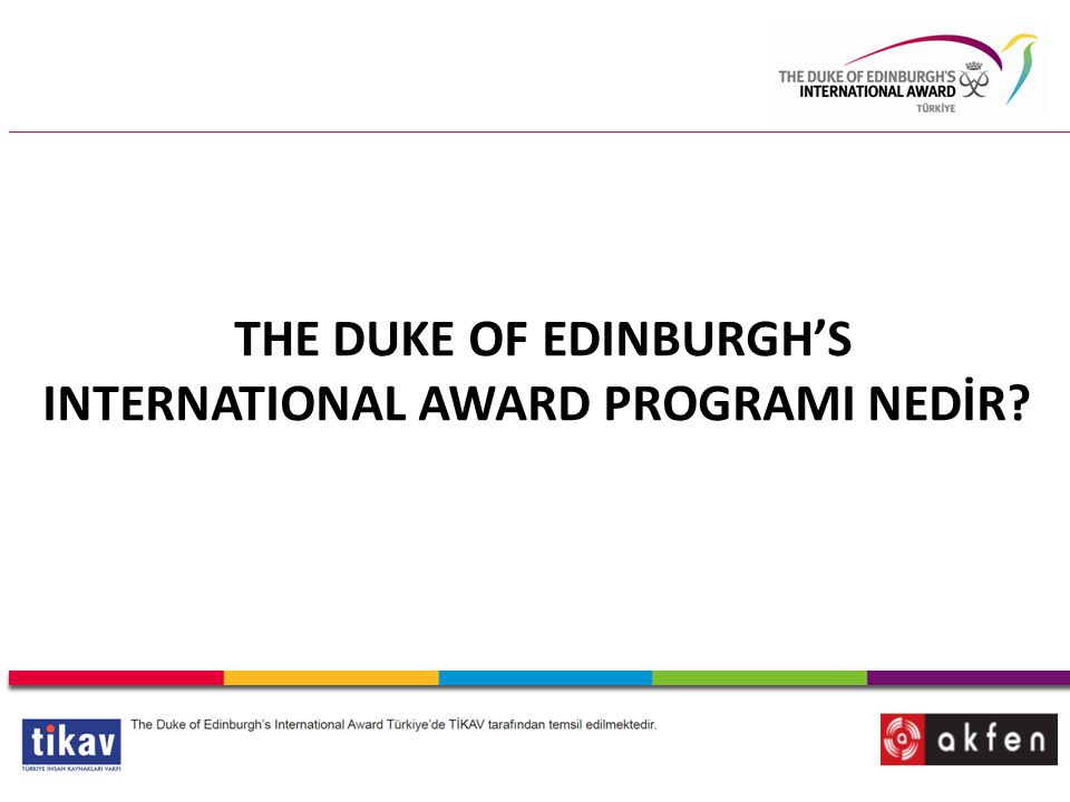 THE DUKE OF EDINBURGH'S INTERNATIONAL AWARD PROGRAMI NEDİR