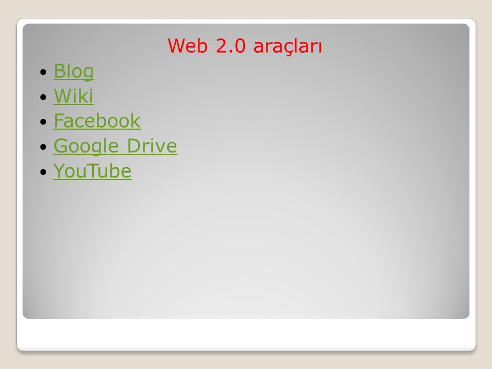 Web 2.0 araçları Blog Wiki Facebook Google Drive YouTube