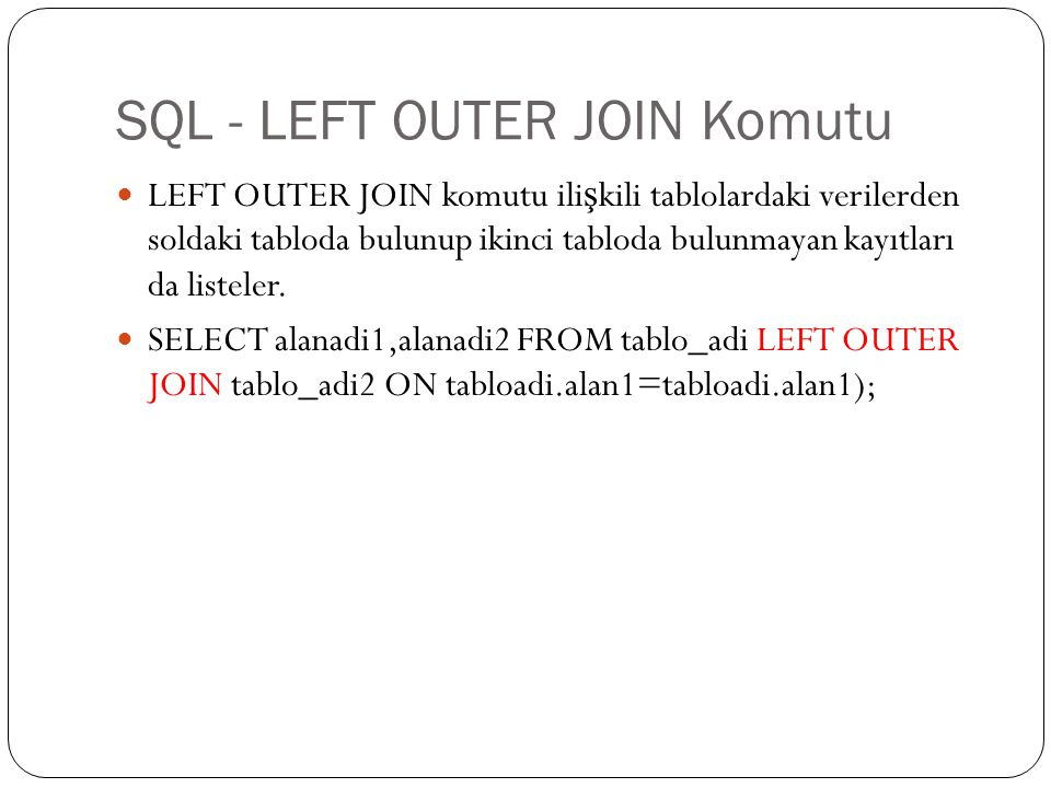 SQL - LEFT OUTER JOIN Komutu