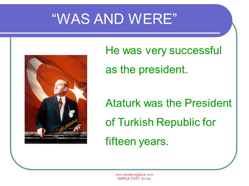 WAS AND WERE He was very successful as the president.