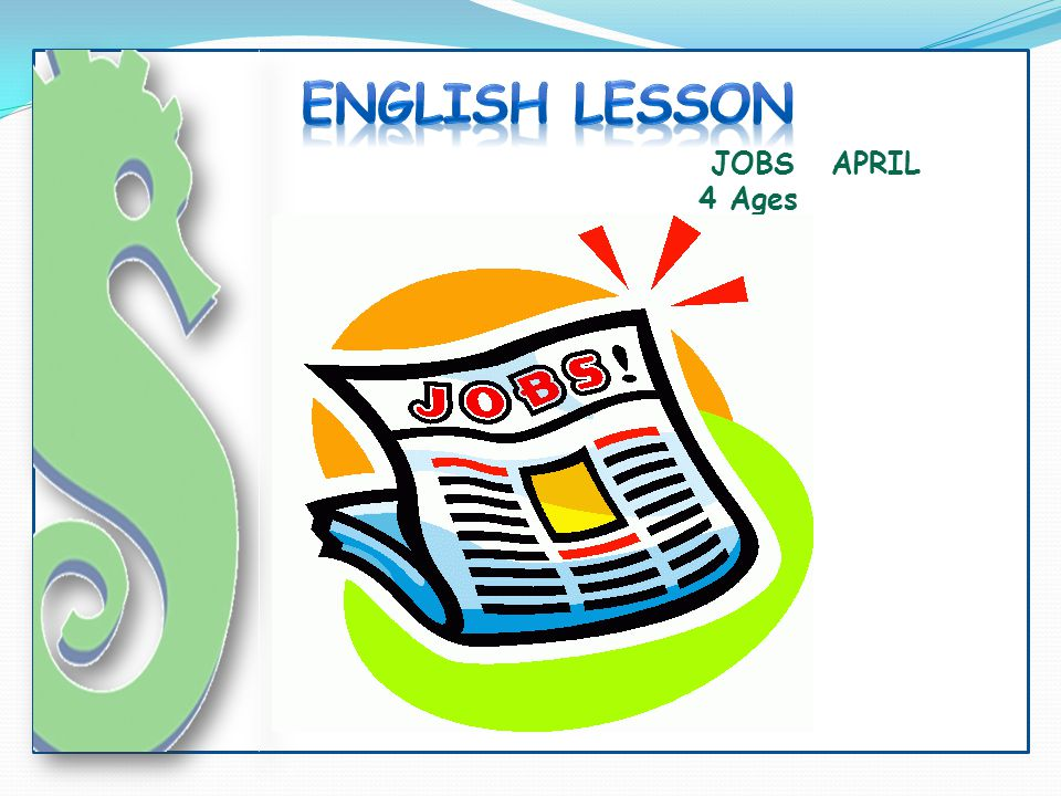 ENGLISH LESSON JOBS APRIL 4 Ages