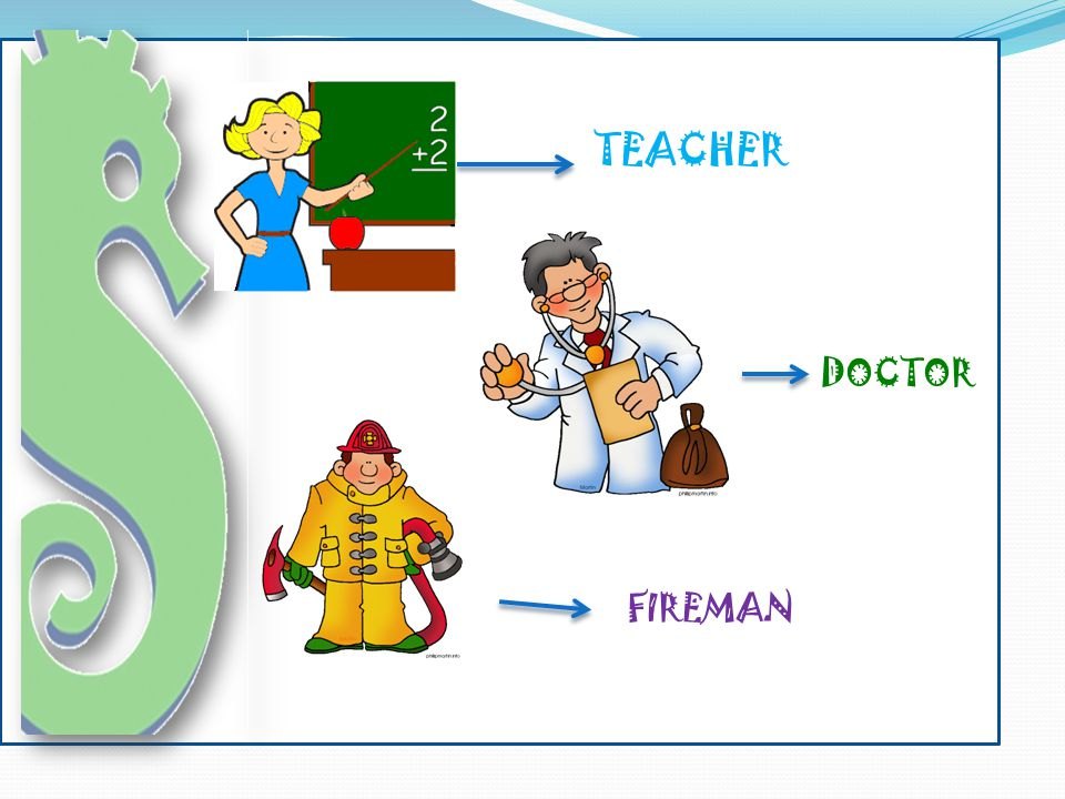 TEACHER DOCTOR FIREMAN