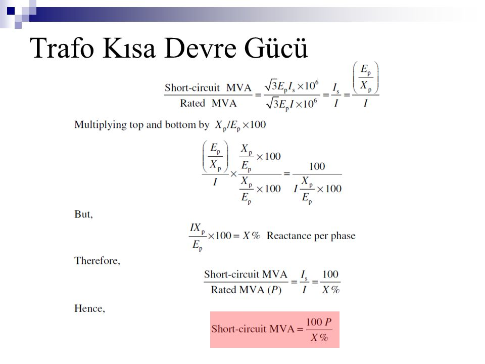 Trafo Kısa Devre Gücü It can be noted above, that the value of X will decide the short-circuit MVA when the.