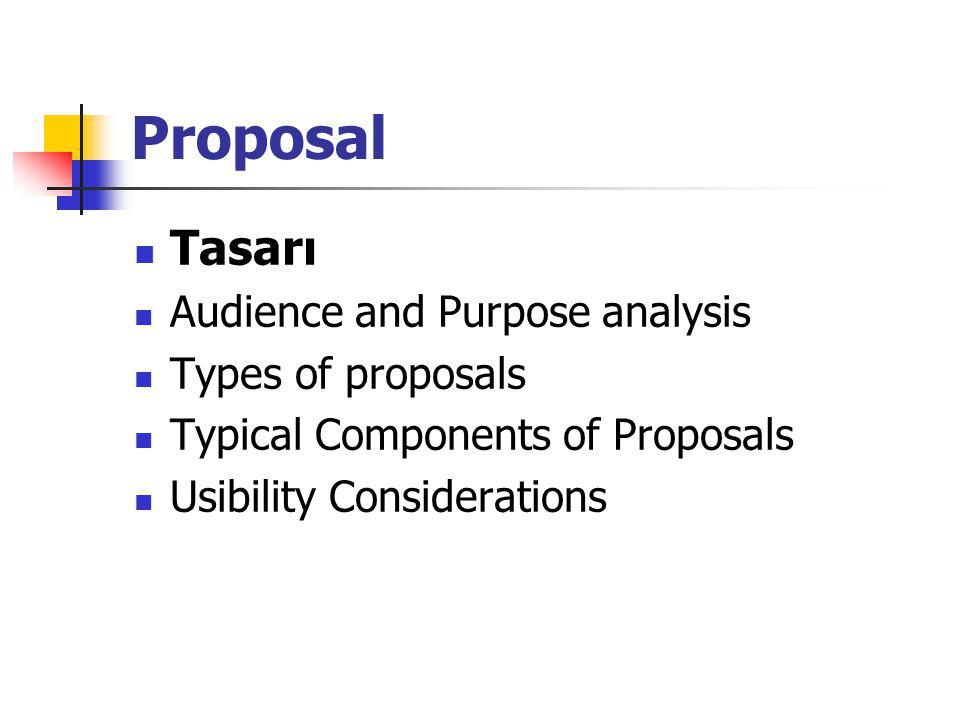 Proposal Tasarı Audience and Purpose analysis Types of proposals
