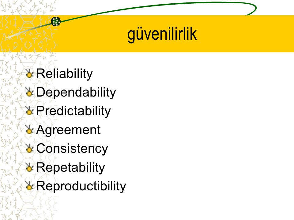 güvenilirlik Reliability Dependability Predictability Agreement
