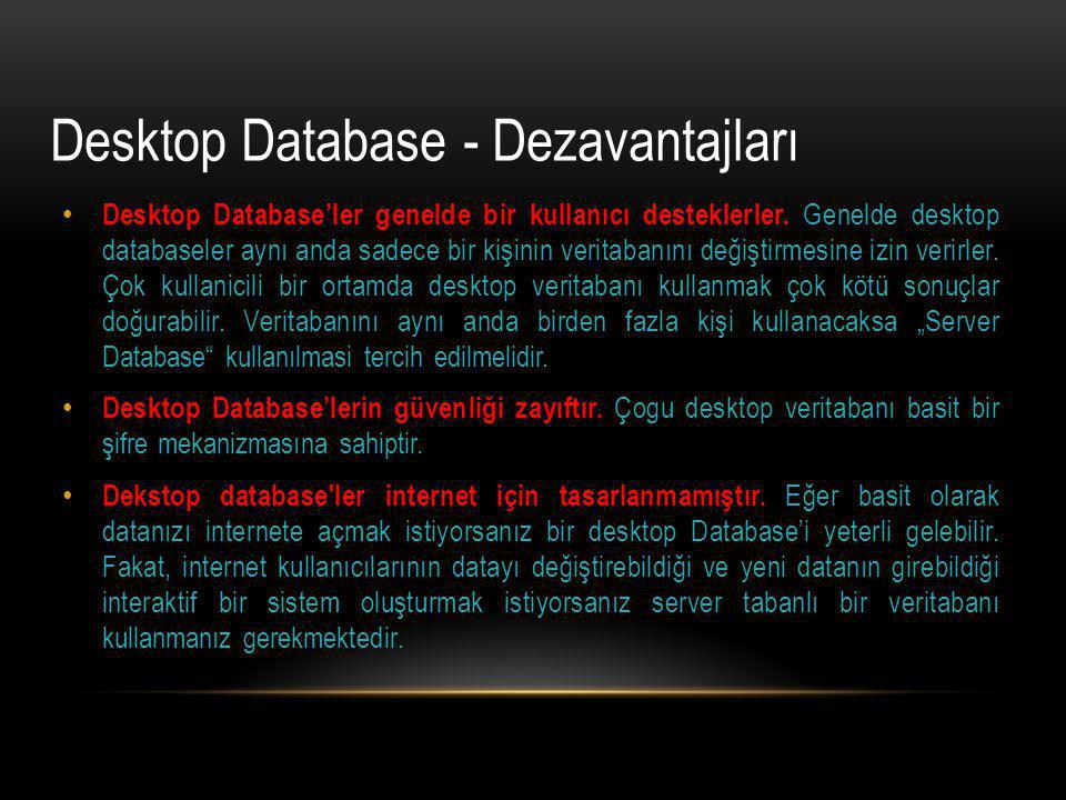 Desktop Database - Dezavantajları