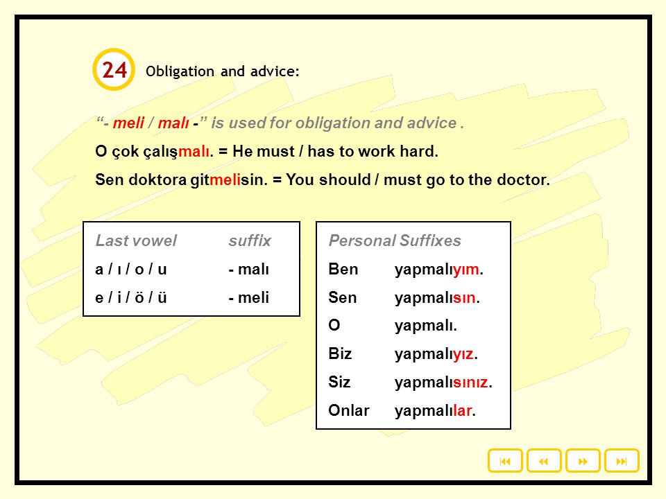 24 - meli / malı - is used for obligation and advice .
