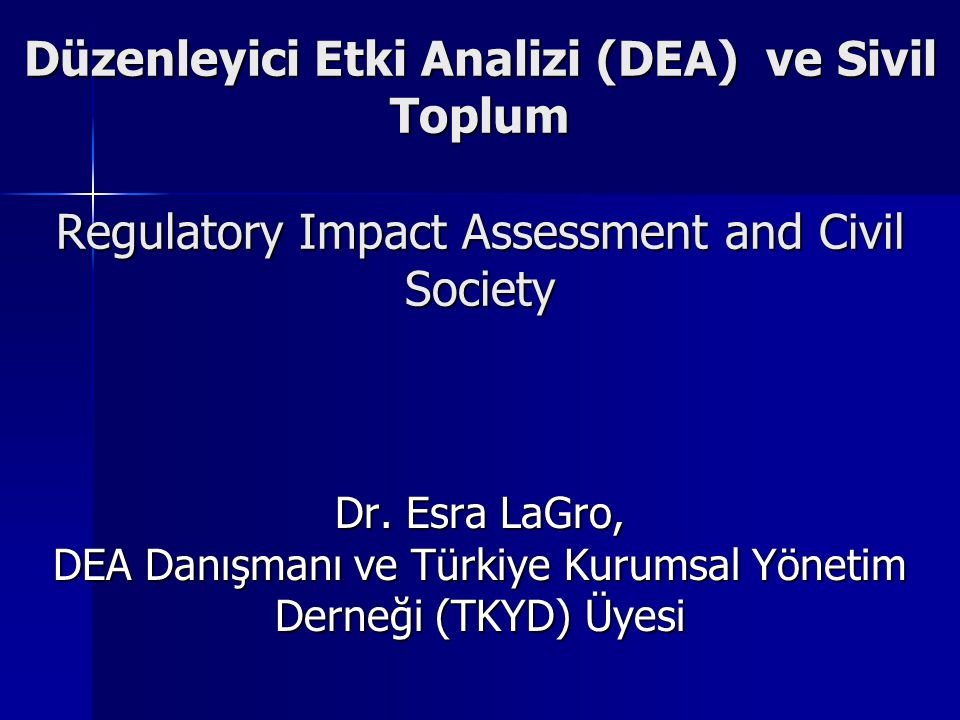 Düzenleyici Etki Analizi (DEA) ve Sivil Toplum Regulatory Impact Assessment and Civil Society