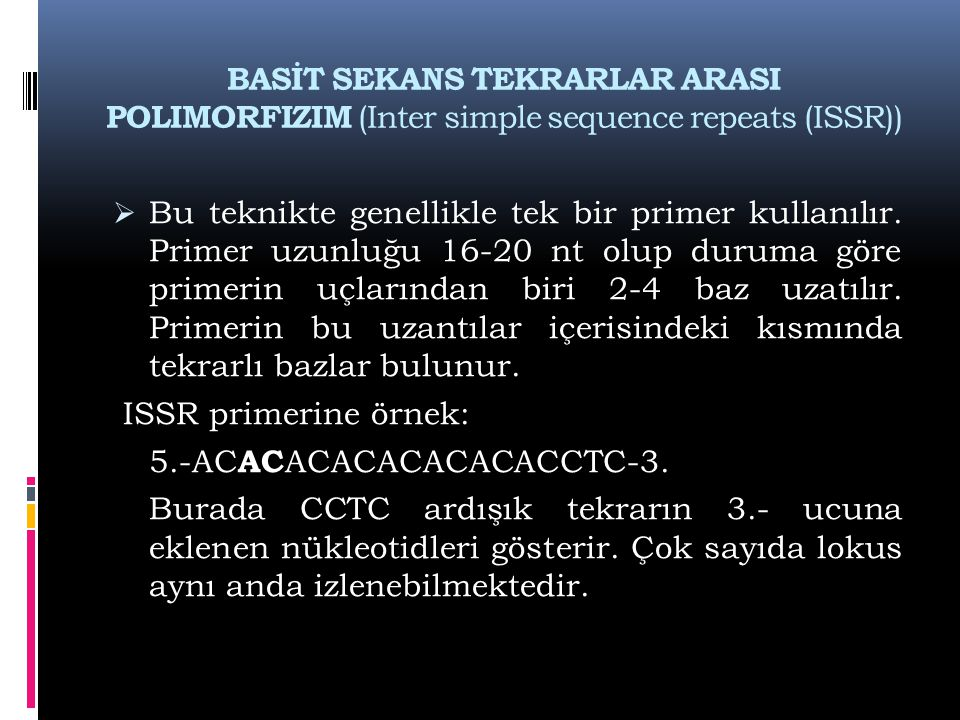 BASİT SEKANS TEKRARLAR ARASI POLIMORFIZIM (Inter simple sequence repeats (ISSR))