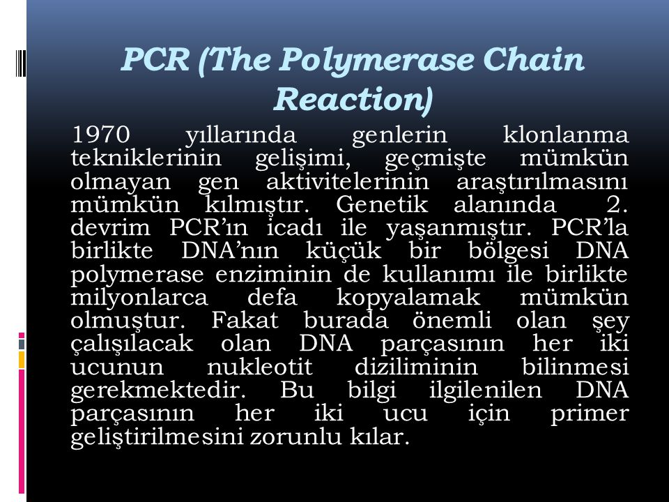 PCR (The Polymerase Chain Reaction)