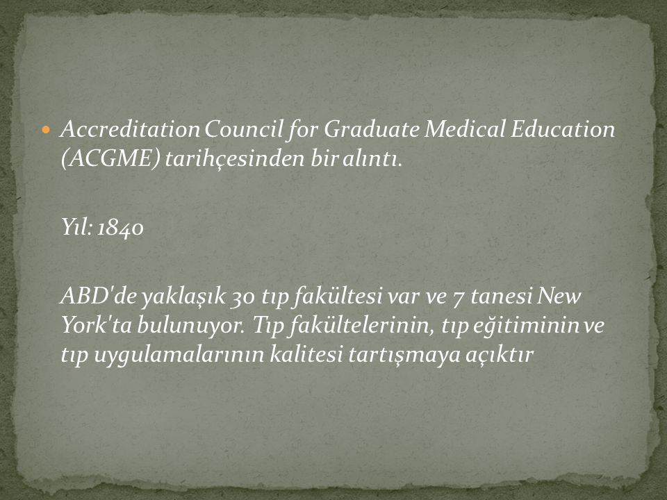 Accreditation Council for Graduate Medical Education (ACGME) tarihçesinden bir alıntı.