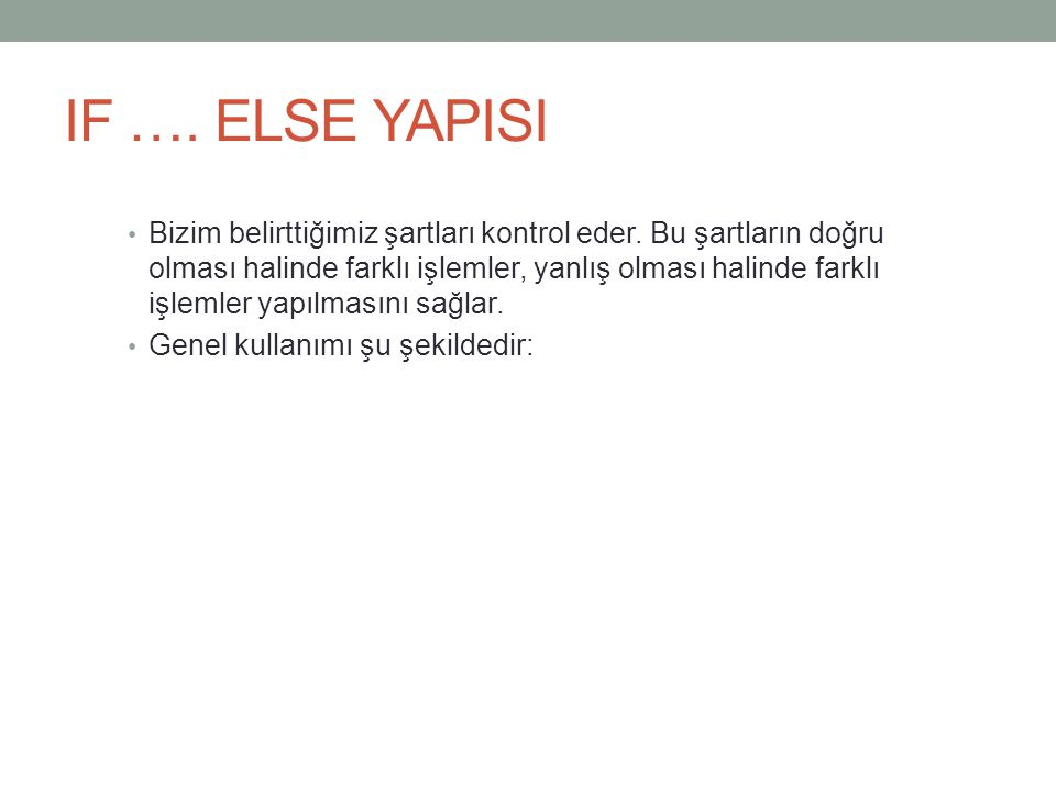 IF …. ELSE YAPISI