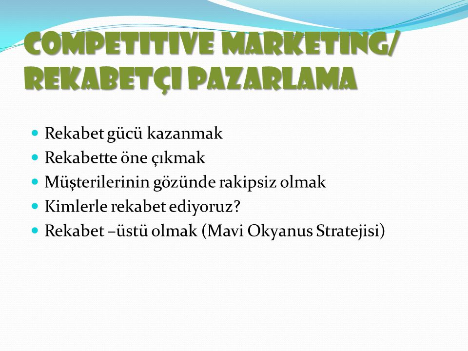 Competitive Marketing/ Rekabetçi Pazarlama