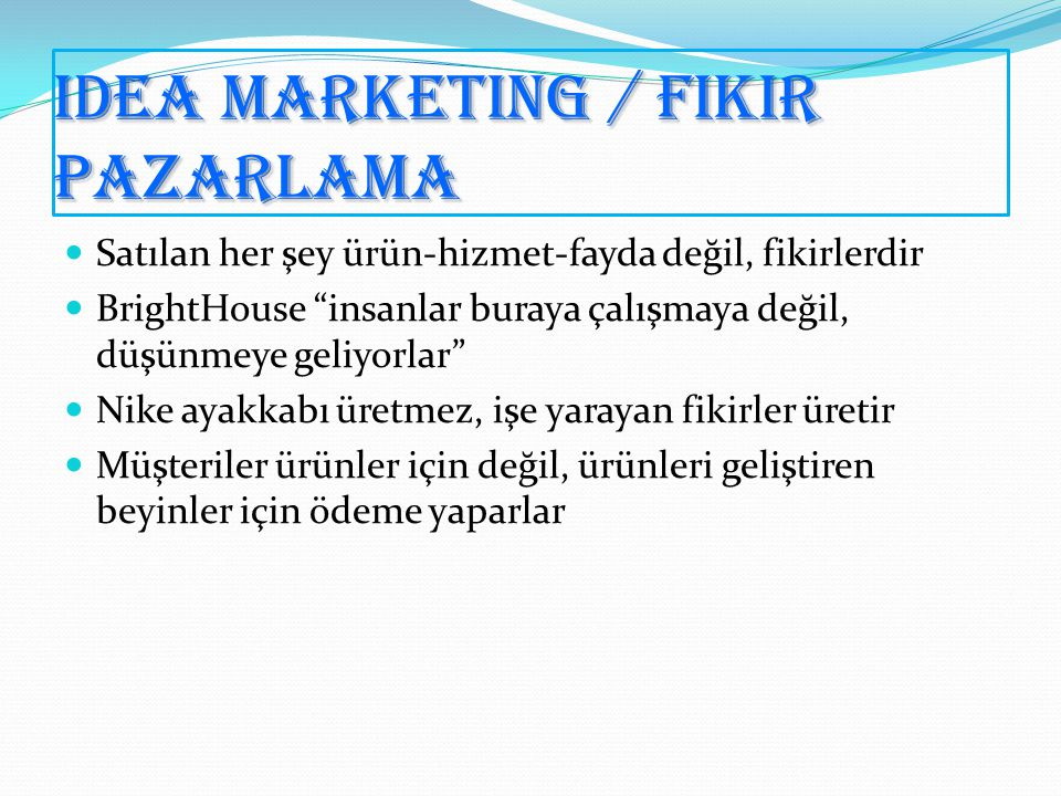 IDEA MARKETING / Fikir Pazarlama