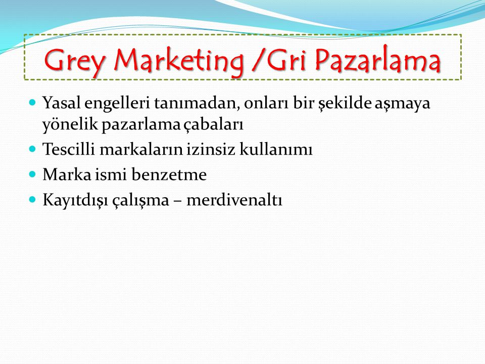 Grey Marketing /Gri Pazarlama