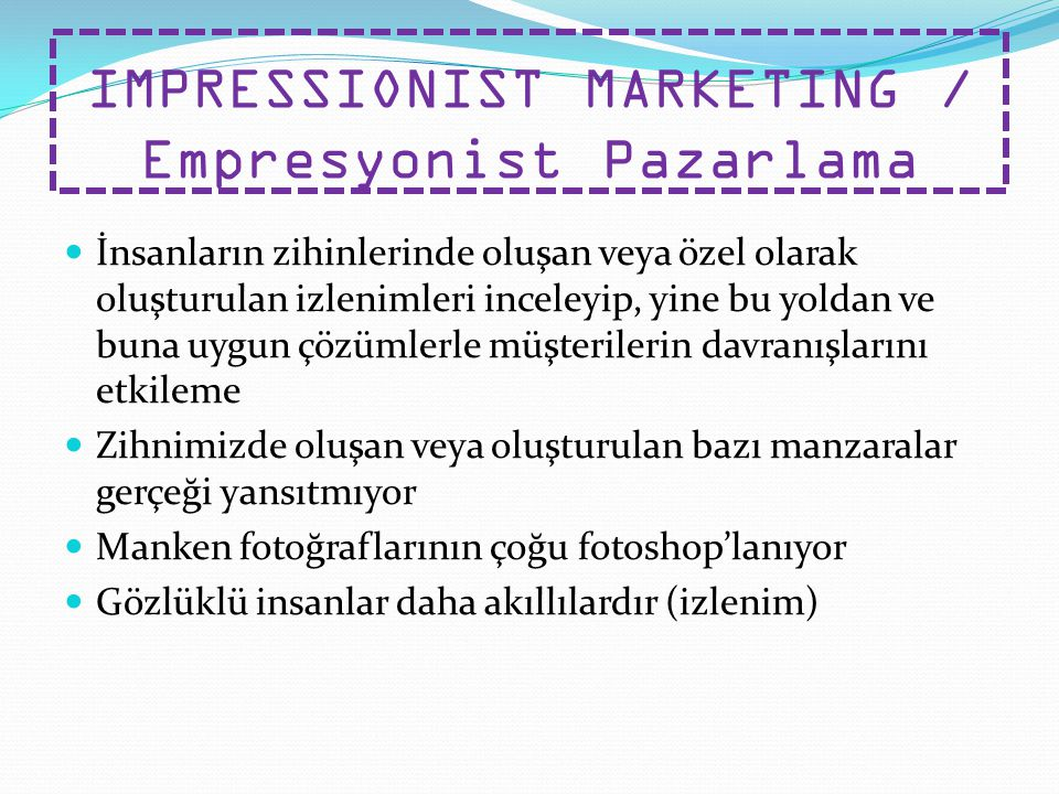 IMPRESSIONIST MARKETING / Empresyonist Pazarlama