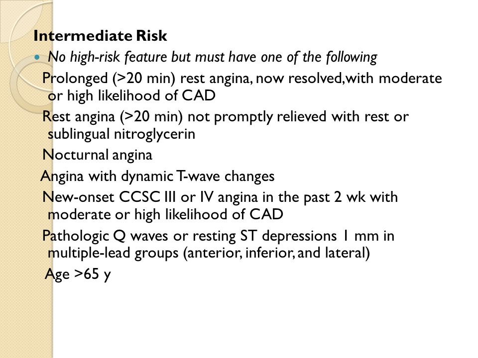 Intermediate Risk No high-risk feature but must have one of the following.