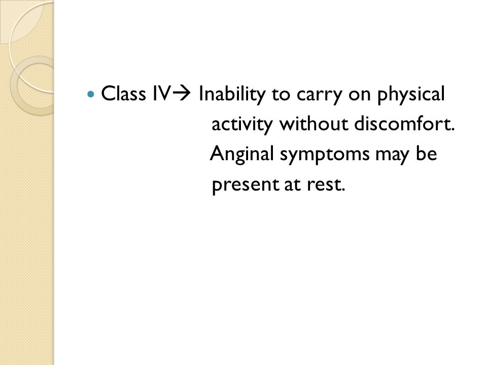 Class IV Inability to carry on physical