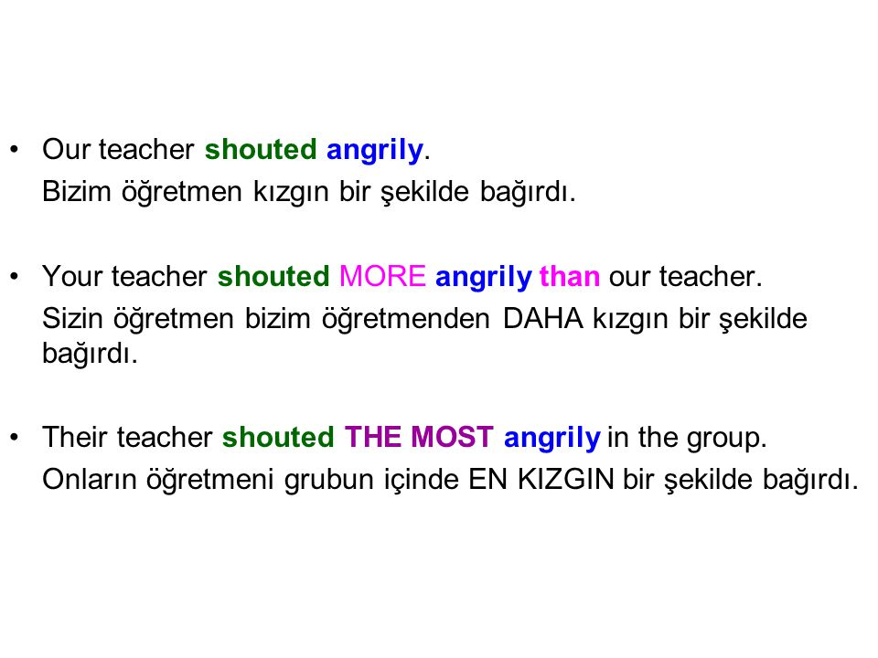 Our teacher shouted angrily.