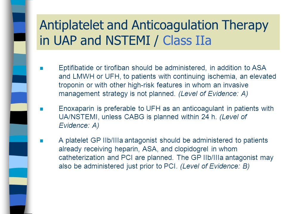Antiplatelet and Anticoagulation Therapy in UAP and NSTEMI / Class IIa