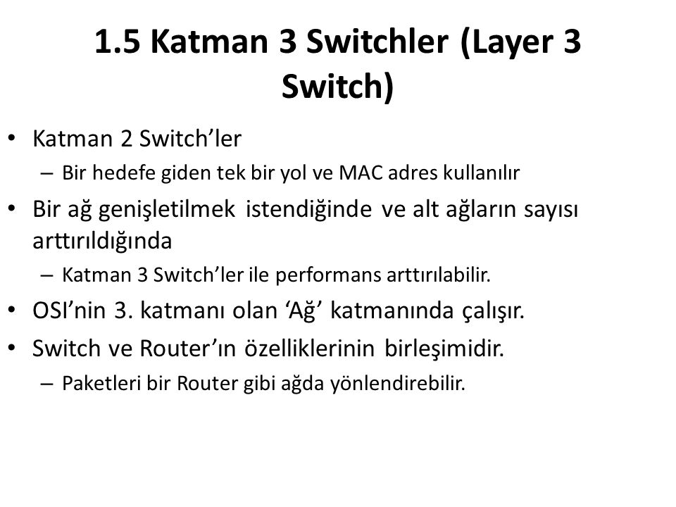 1.5 Katman 3 Switchler (Layer 3 Switch)