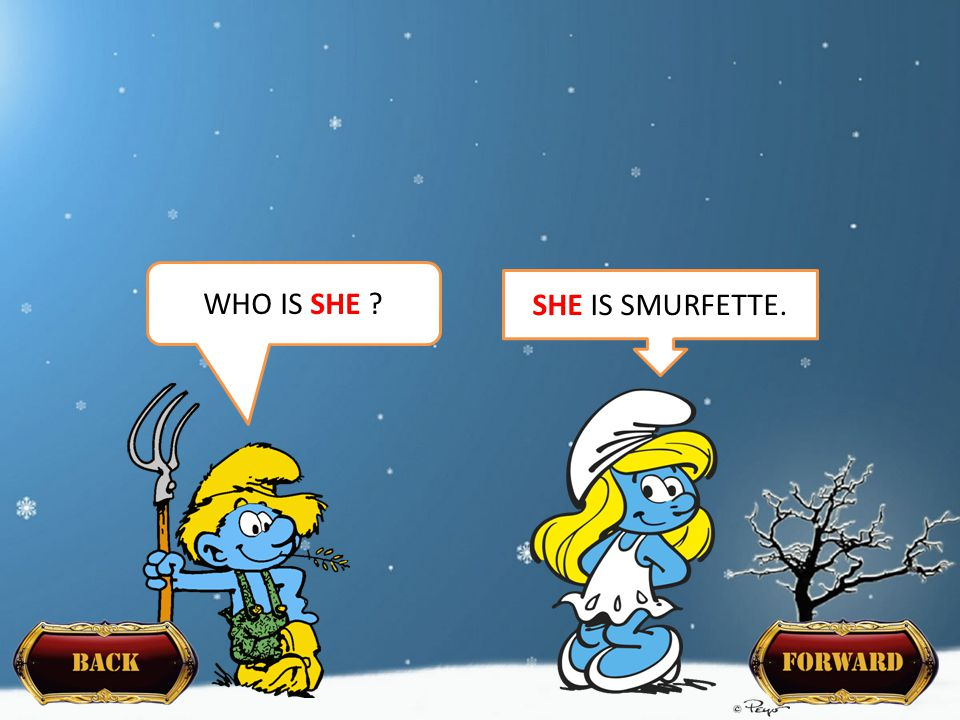 WHO IS SHE SHE IS SMURFETTE.