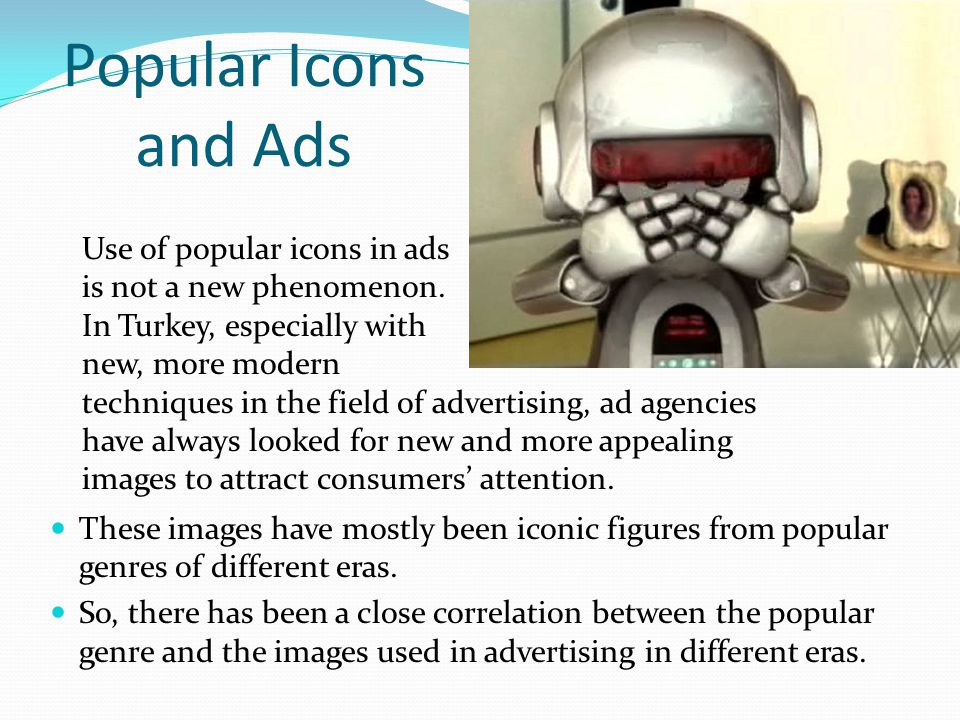 Popular Icons and Ads Use of popular icons in ads
