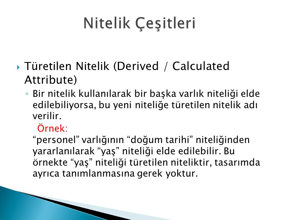Nitelik Çeşitleri Türetilen Nitelik (Derived / Calculated Attribute)